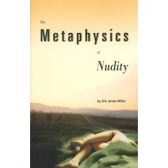 The Metaphysics of Nudity (Ridge Press, 1996)